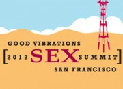 Good Vibrations 2012 Sex Summit San Francisco